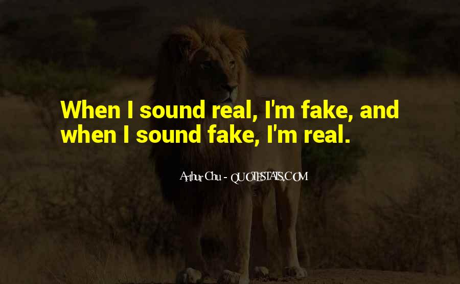Quotes About Real And Fake #375461