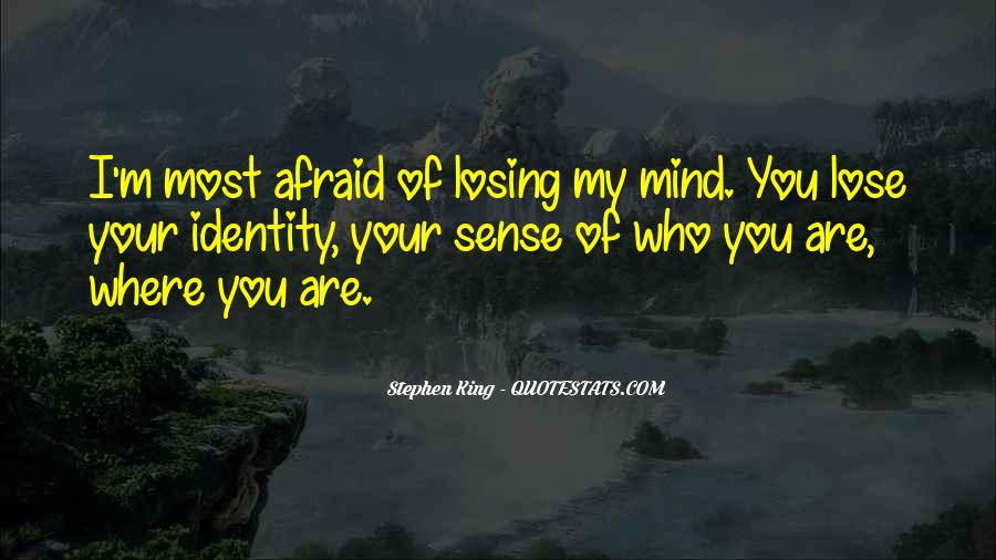 Quotes About Losing Who You Are #1503175