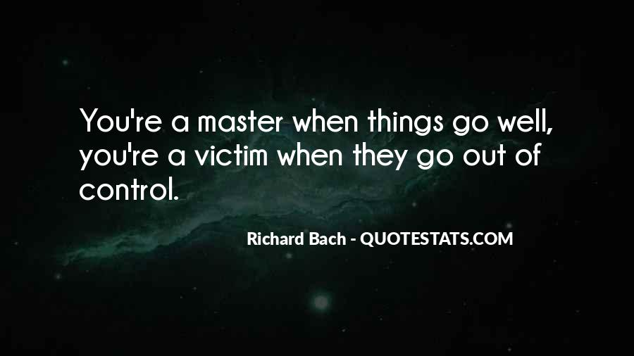 Quotes About Being The Victim #11598