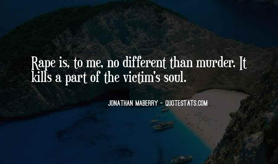 Quotes About Being The Victim #34884