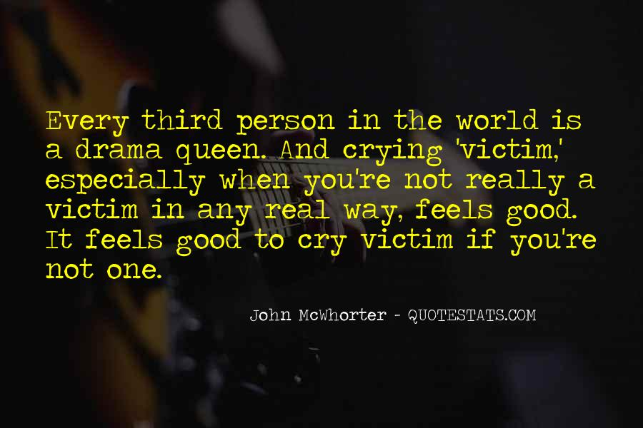 Quotes About Being The Victim #42189