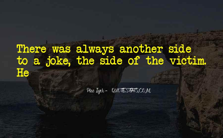 Quotes About Being The Victim #47423