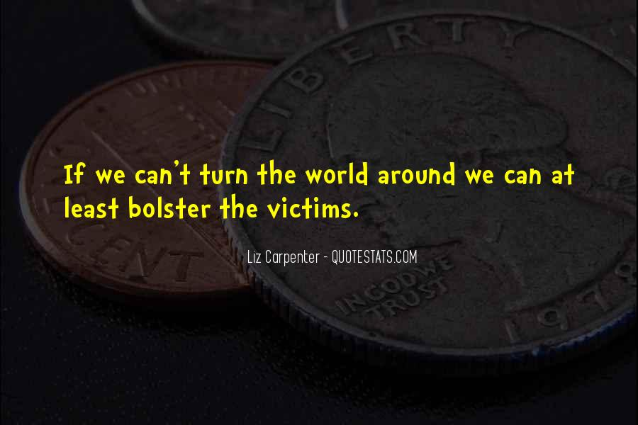 Quotes About Being The Victim #54325