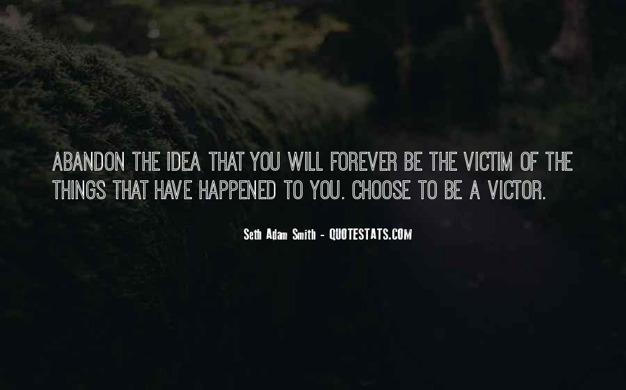 Quotes About Being The Victim #71578