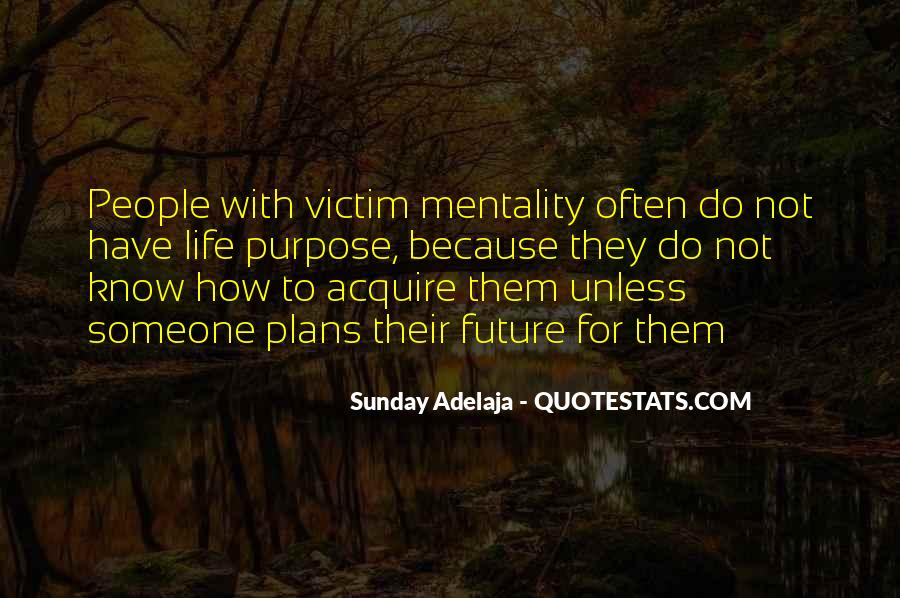 Quotes About Being The Victim #73939