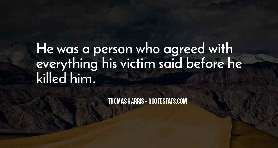 Quotes About Being The Victim #78370