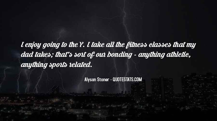 Quotes About Bonding #1012383