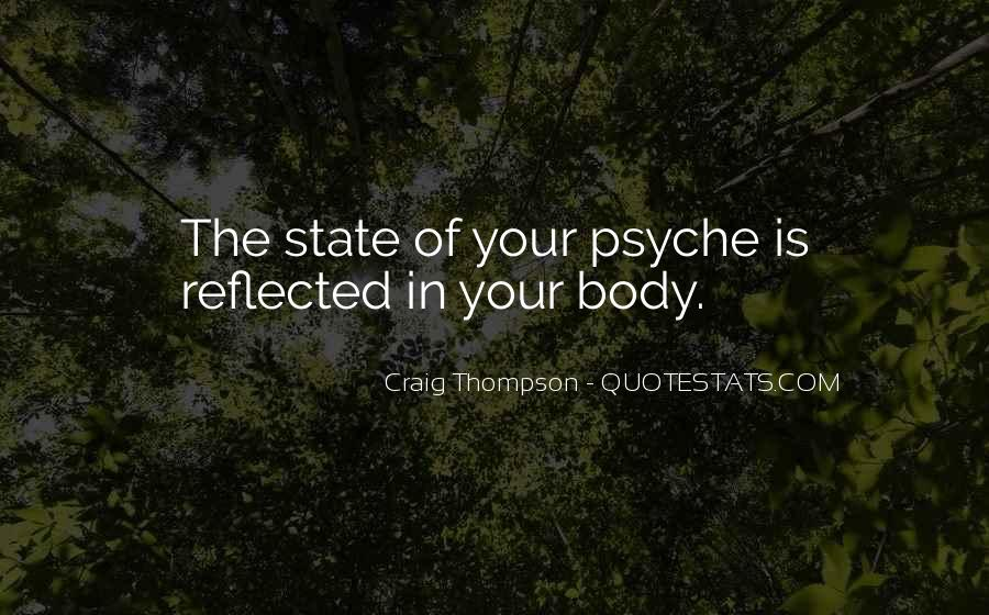 Quotes About Your Psyche #1583593
