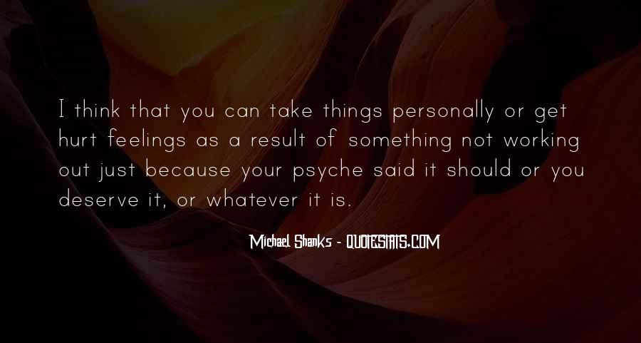 Quotes About Your Psyche #961397