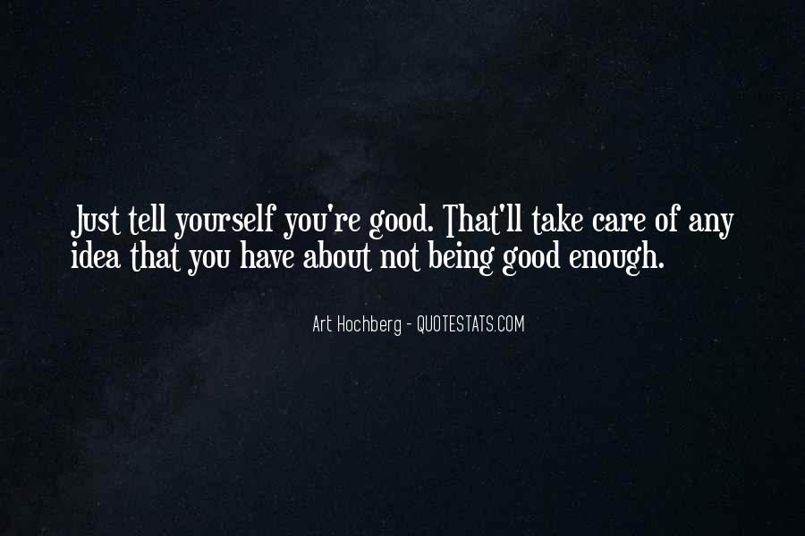 Quotes About Being Good Enough For You #160950