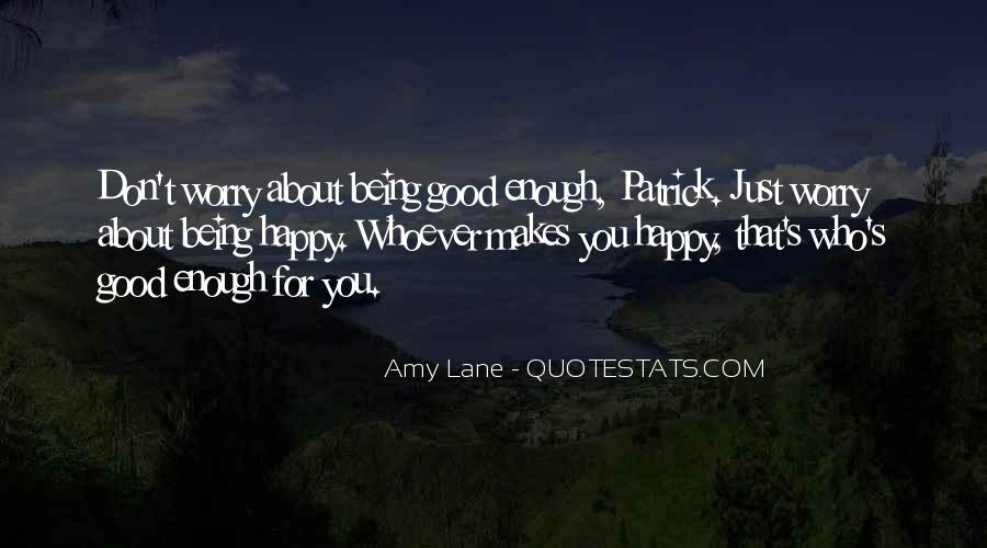 Quotes About Being Good Enough For You #181712