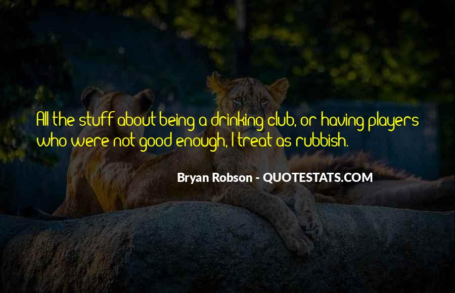 Quotes About Being Good Enough For You #415159