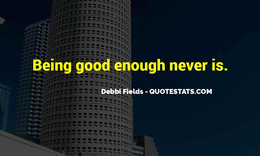 Quotes About Being Good Enough For You #561325
