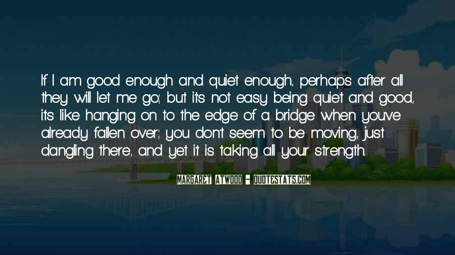 Quotes About Being Good Enough For You #901562