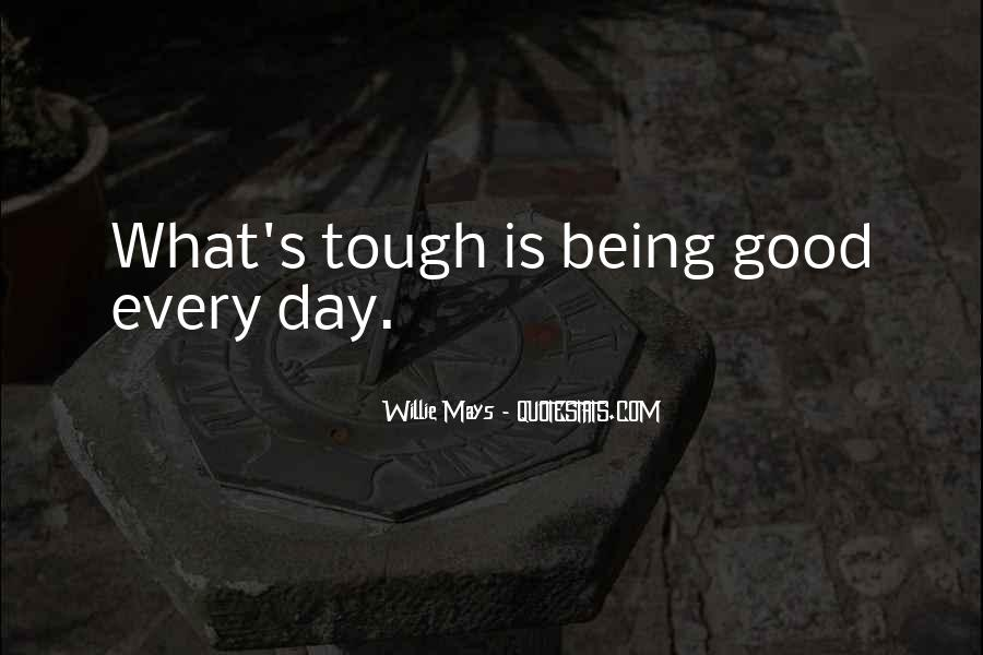 Quotes About Having A Tough Day #681848