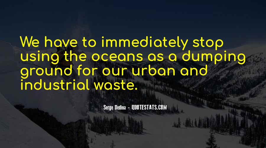 Quotes About Dumping Waste #1439688