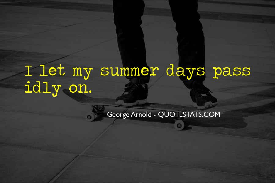 Quotes About Summer Being Here #48721