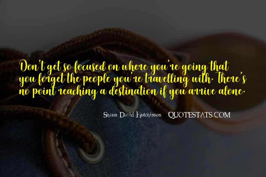 Quotes About Reaching Your Destination #283379