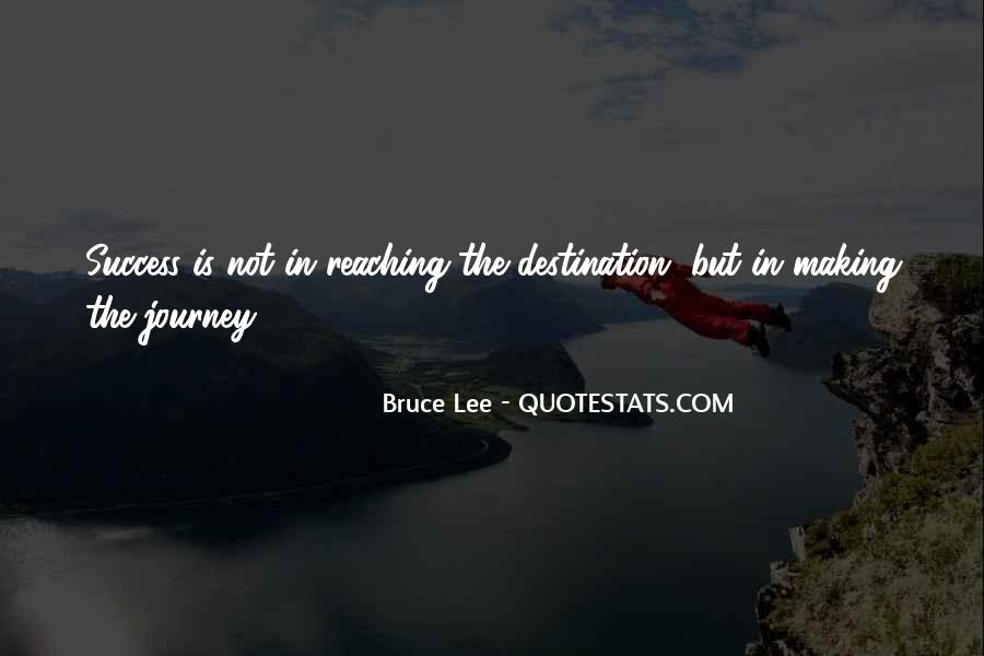 Quotes About Reaching Your Destination #660076