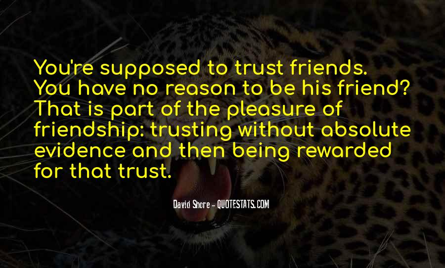 Quotes About Trusting Your Friends #638973