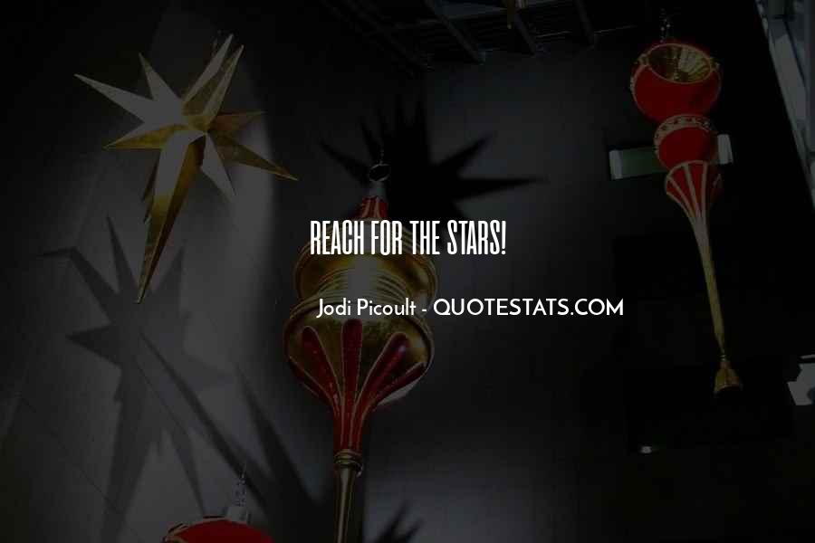 Quotes About Reach For The Stars #1295714