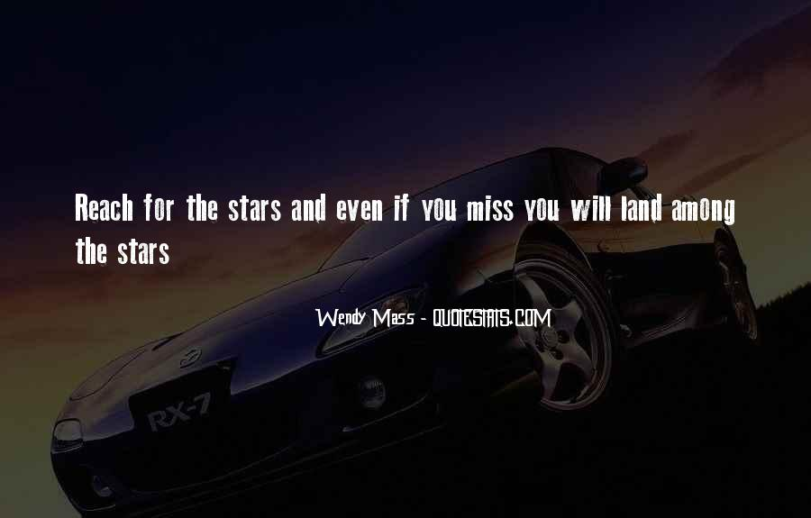 Quotes About Reach For The Stars #1721434