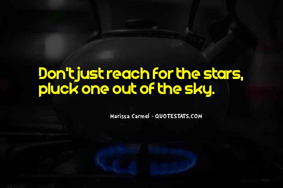 Quotes About Reach For The Stars #829023