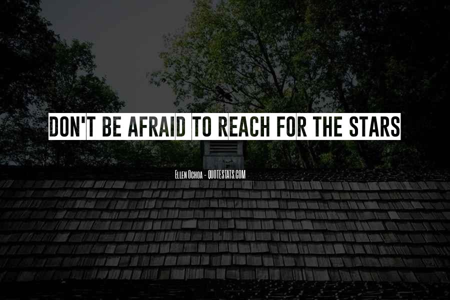 Quotes About Reach For The Stars #8444