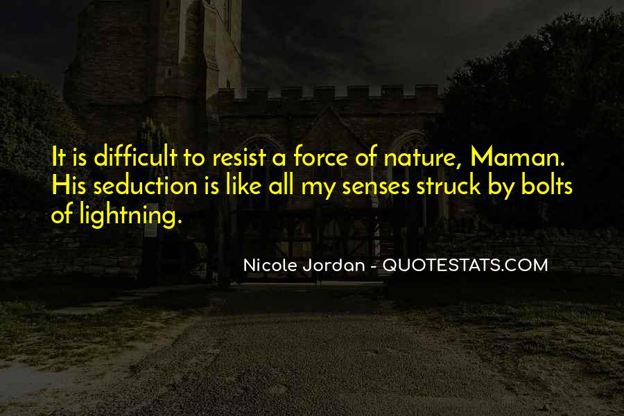 Quotes About Force Of Nature #12955