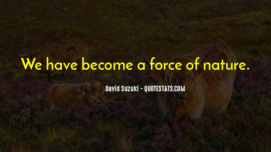 Quotes About Force Of Nature #373879