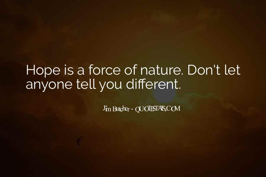 Quotes About Force Of Nature #47244