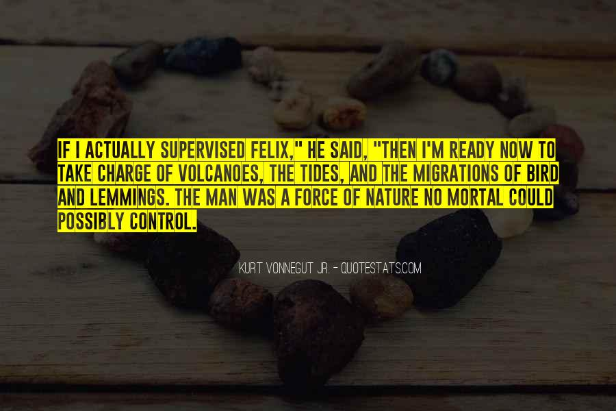 Quotes About Force Of Nature #920487