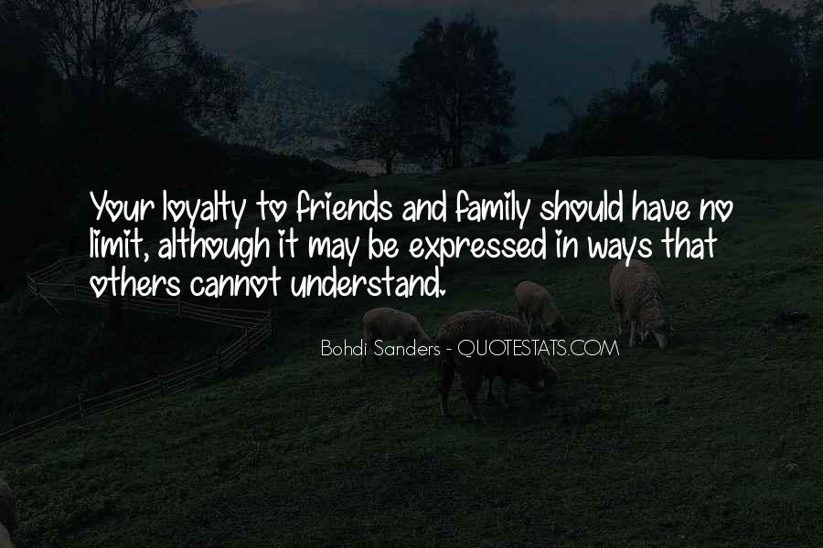 Quotes About Loyalty To Friends And Family #1379062