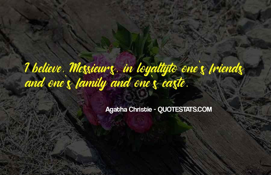 Quotes About Loyalty To Friends And Family #344105