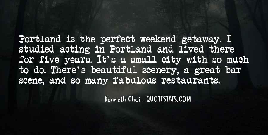 Quotes About Weekend Getaway #854251