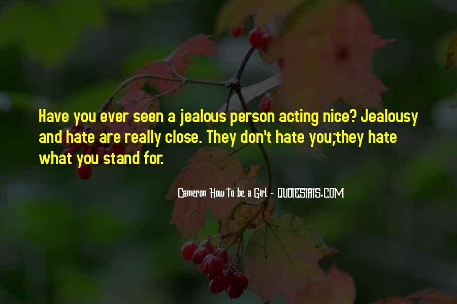 Quotes About Being Jealous Of Another Girl #1629565