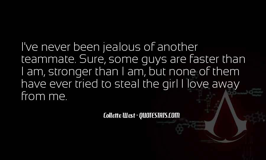 Quotes About Being Jealous Of Another Girl #492784