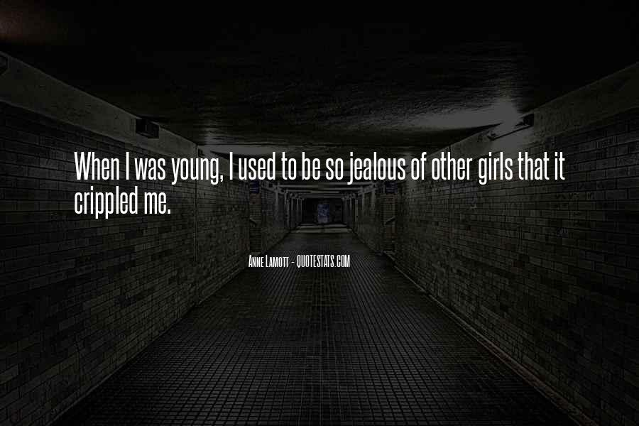 Quotes About Being Jealous Of Another Girl #705120