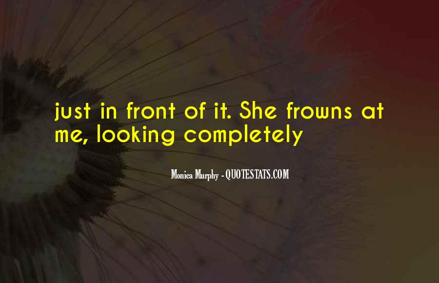 Quotes About Looking In Front #1240674