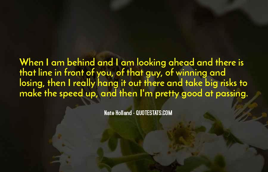 Quotes About Looking In Front #1375142
