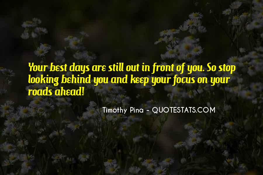 Quotes About Looking In Front #1529674