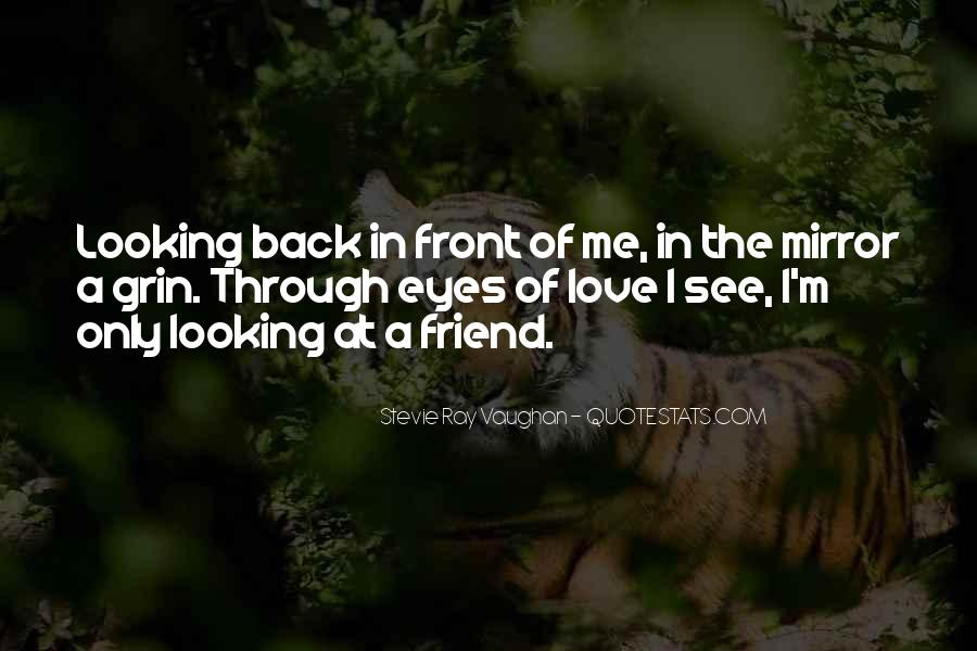 Quotes About Looking In Front #1542405