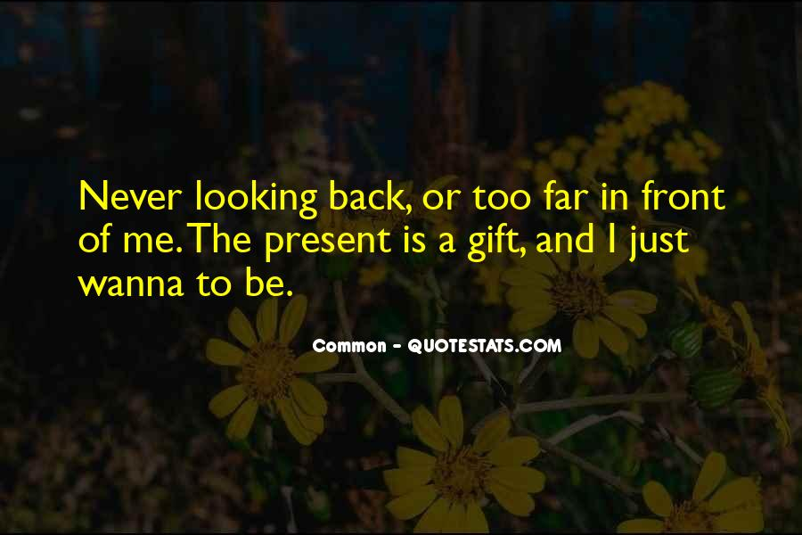 Quotes About Looking In Front #503192