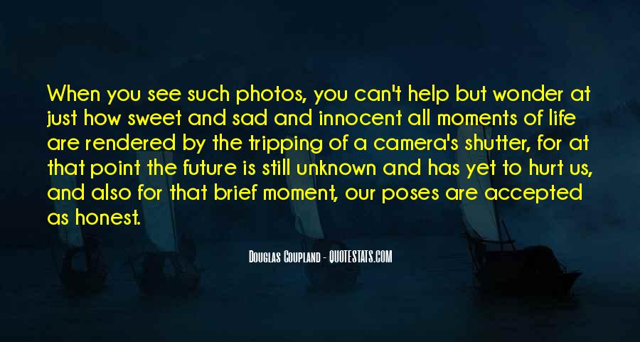 Quotes About Sweet Moments #502242