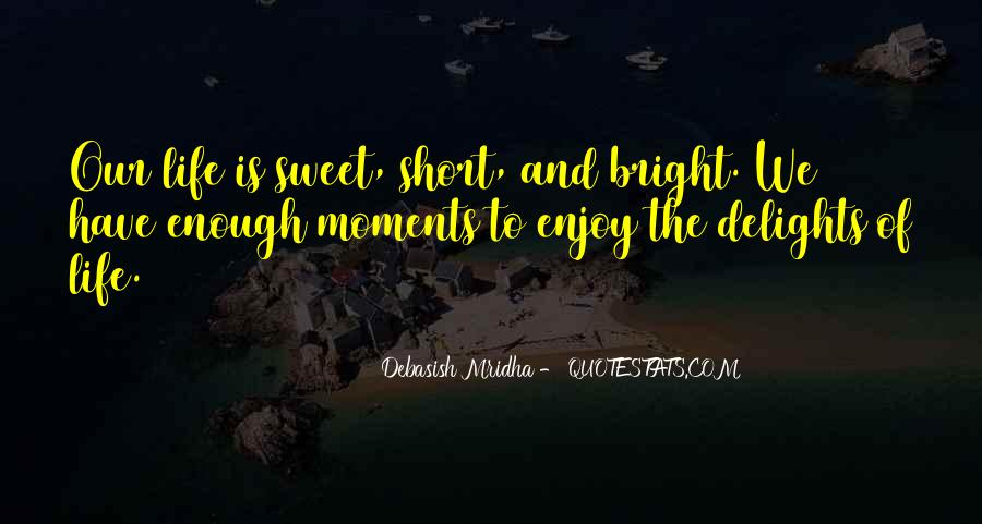Quotes About Sweet Moments #888372