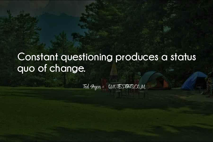 Quotes About Questioning The Status Quo #1136869