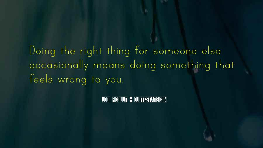 Quotes About Doing Something For Someone Else #1677326