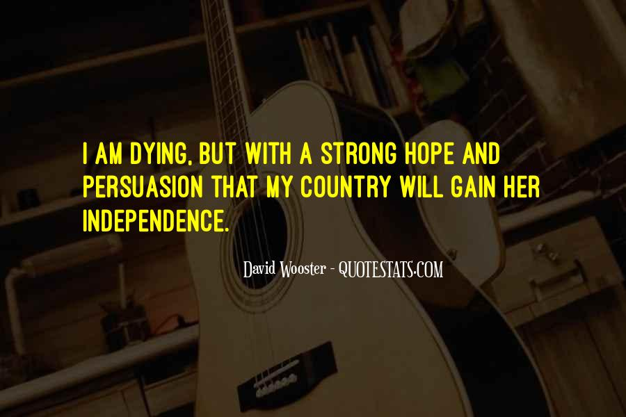 Quotes About Independence Of A Country #1611614