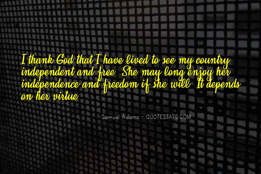 Quotes About Independence Of A Country #500574