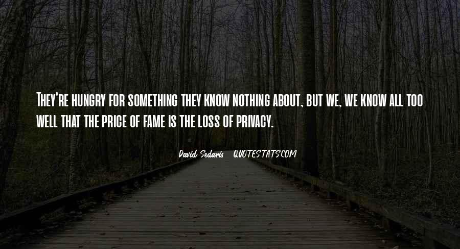 Quotes About Fame And Privacy #1710609
